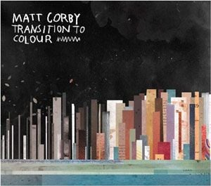 Transition To Colour CD by Matt Corby