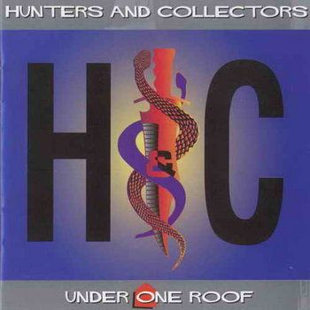 Under One Roof  by Hunters & Collectors