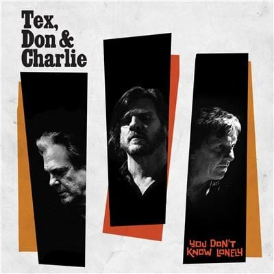 You Don't Know Lonely (LP) Black Vinyl by Tex, Don & Charlie