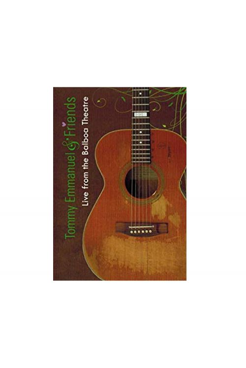 Tommy Emmanuel & Friends Live From The Balboa Theatre DVD by Tommy Emmanuel