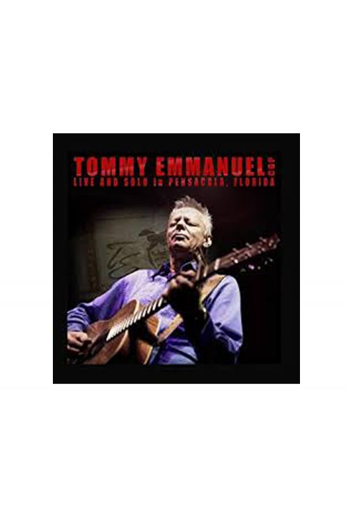 Live and Solo In Pensacola, Florida CD/DVD by Tommy Emmanuel
