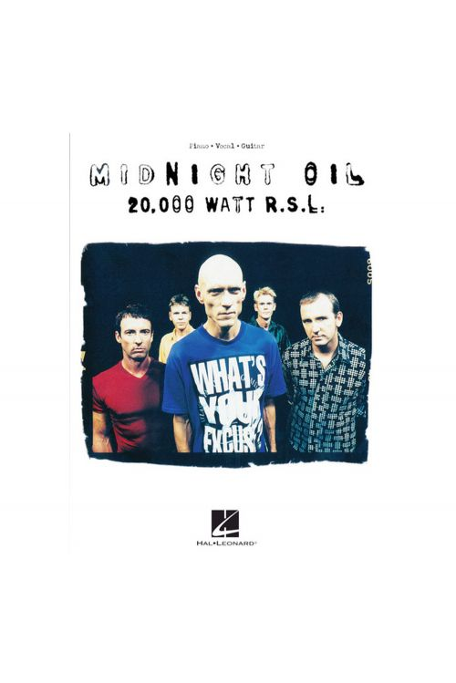 Midnight Oil – 20,000 Watt R.S.L. Piano/Vocal/Guitar Artist Songbook  by Midnight Oil